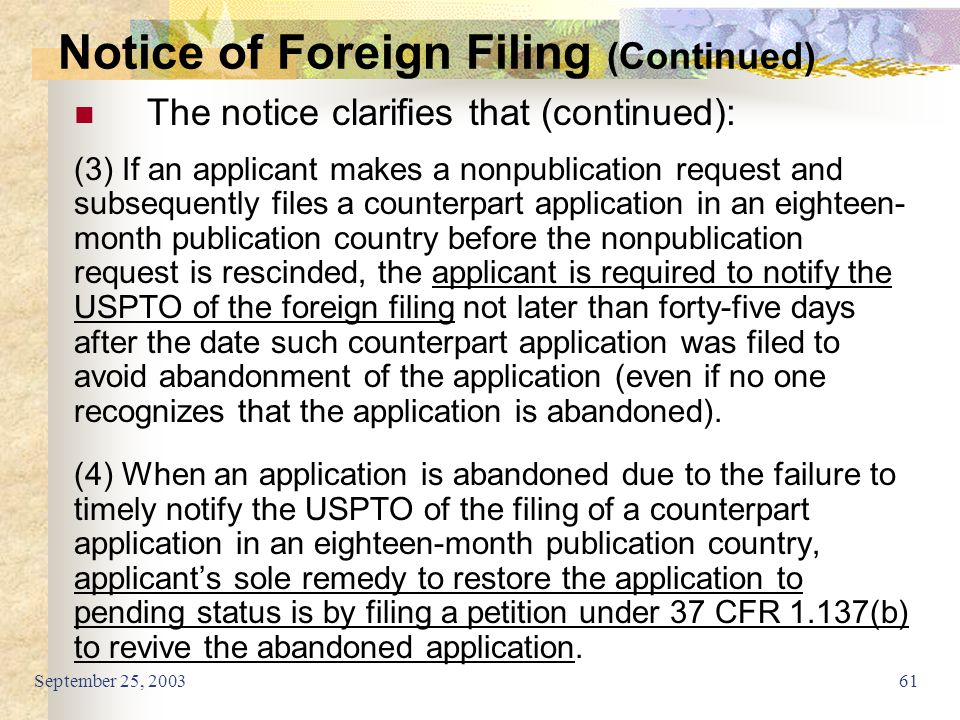 September 25, 200361 The notice clarifies that (continued): (3) If an applicant makes a nonpublication request and subsequently files a counterpart ap