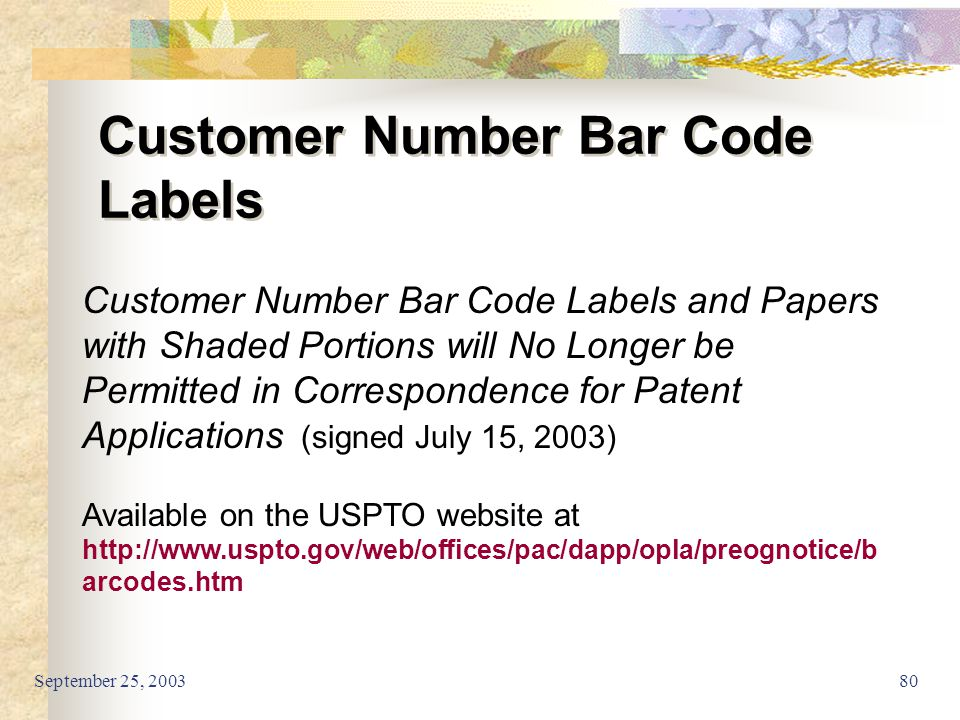 September 25, 200380 Customer Number Bar Code Labels Customer Number Bar Code Labels and Papers with Shaded Portions will No Longer be Permitted in Co