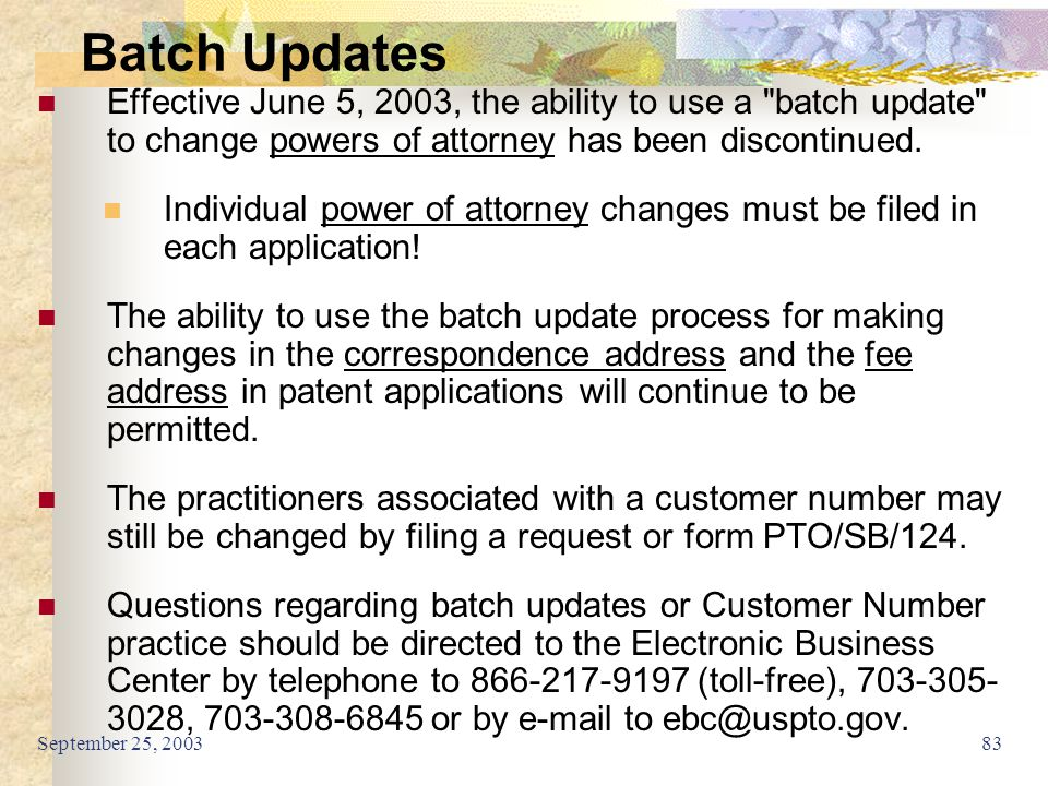 September 25, 200383 Batch Updates Effective June 5, 2003, the ability to use a