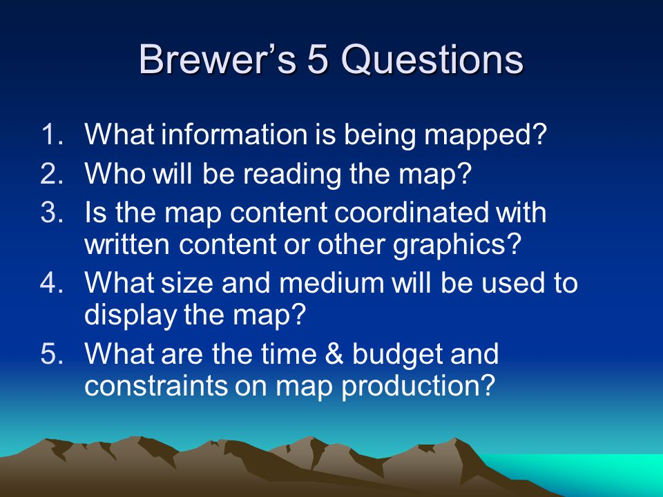 Brewer's 5 Questions 1.What information is being mapped.