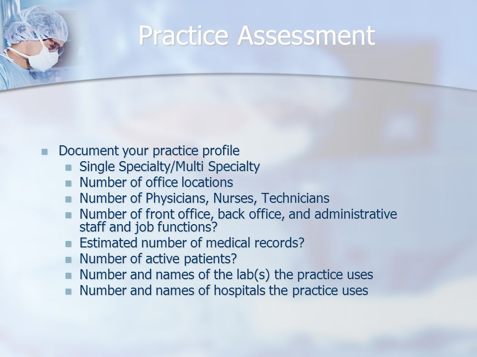 Practice Assessment Document your practice profile Document your practice profile Single Specialty/Multi Specialty Single Specialty/Multi Specialty Nu
