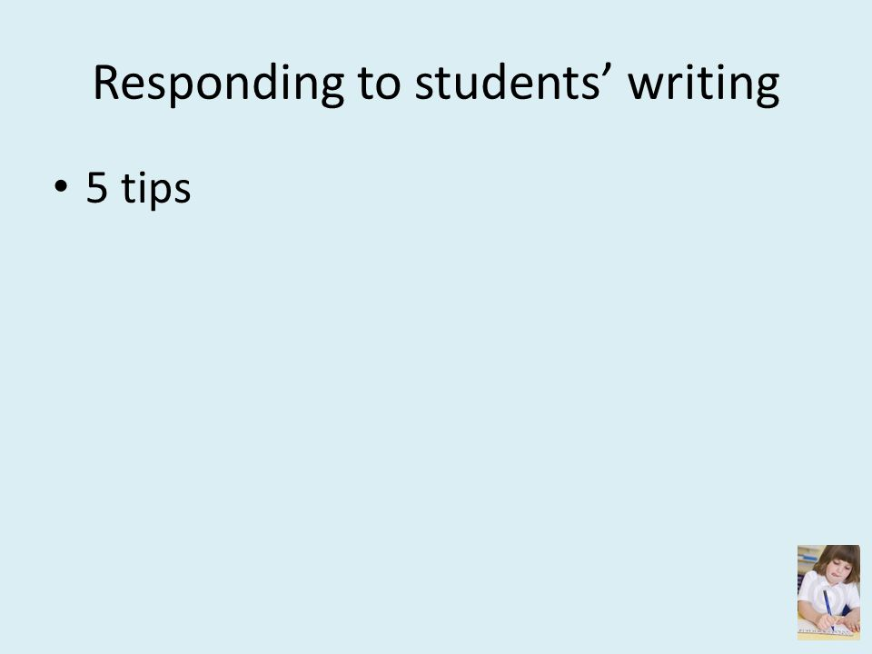 Responding to students' writing 5 tips