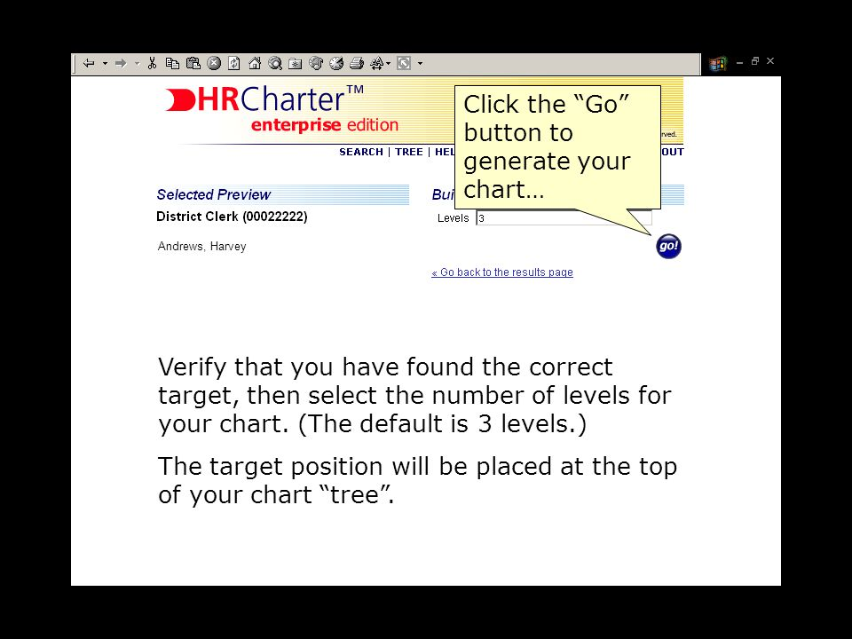 Andrews, Harvey Verify that you have found the correct target, then select the number of levels for your chart.