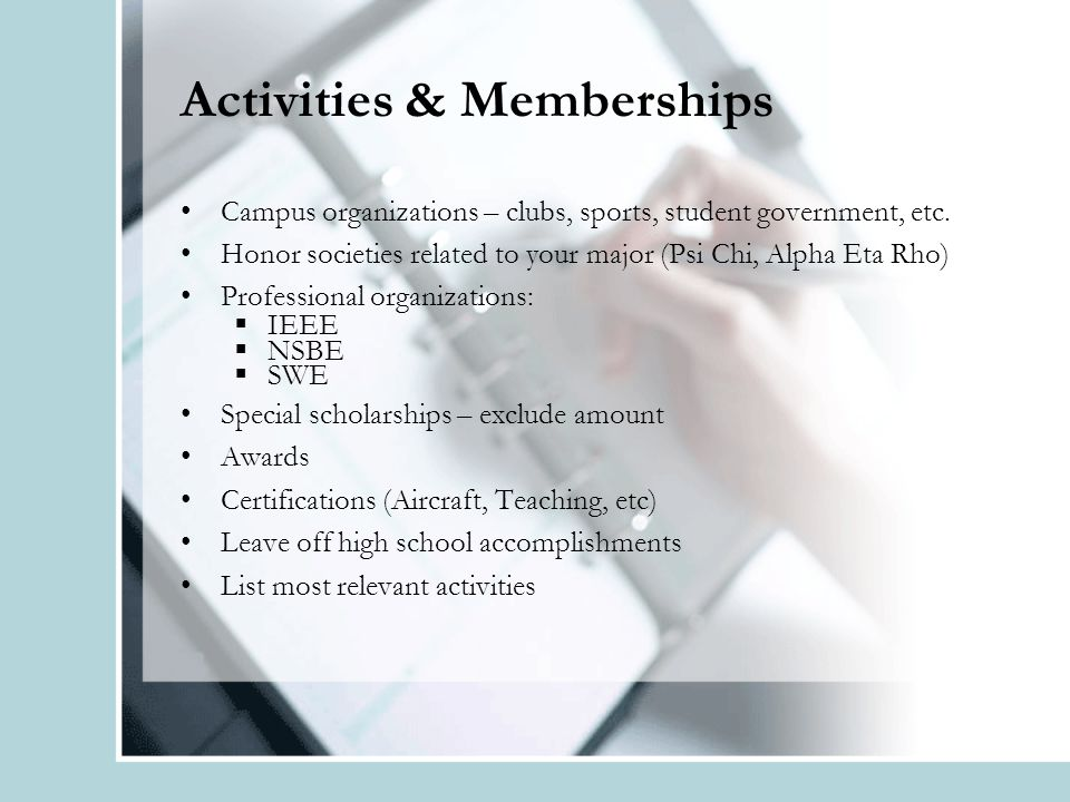 Activities & Memberships Campus organizations – clubs, sports, student government, etc.