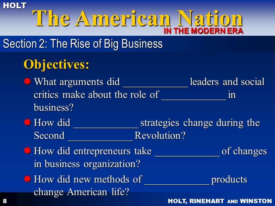 HOLT, RINEHART AND WINSTON The American Nation HOLT IN THE MODERN ERA 8 Objectives: What arguments did ____________ leaders and social critics make ab