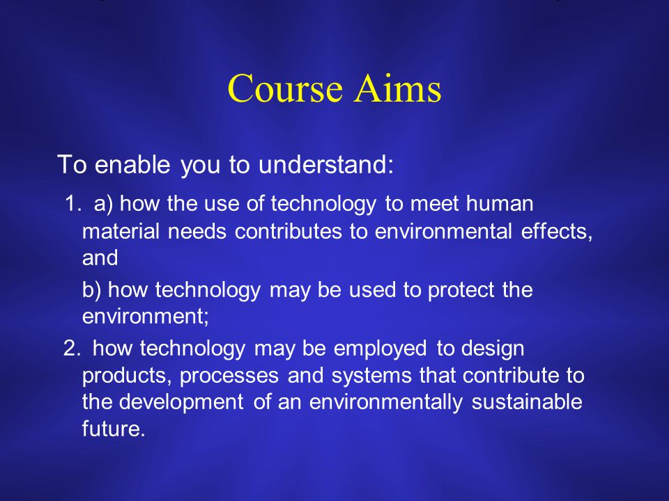 Course Aims To enable you to understand: 1.