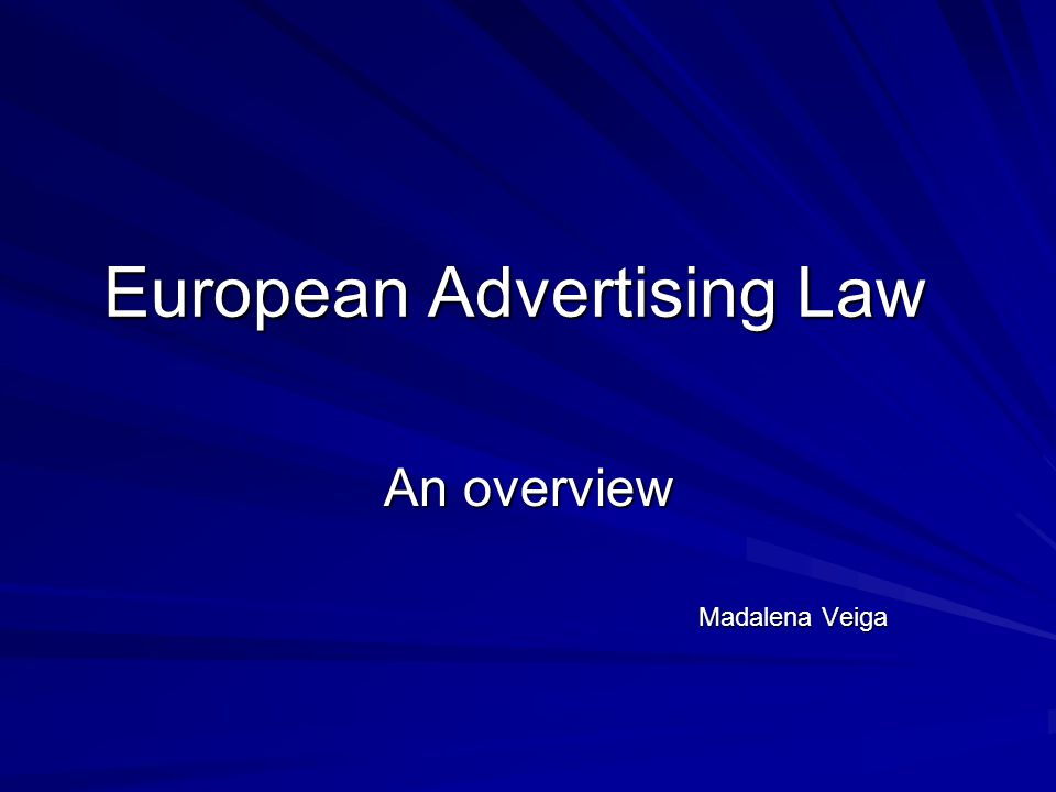 Why European Law on Advertising.