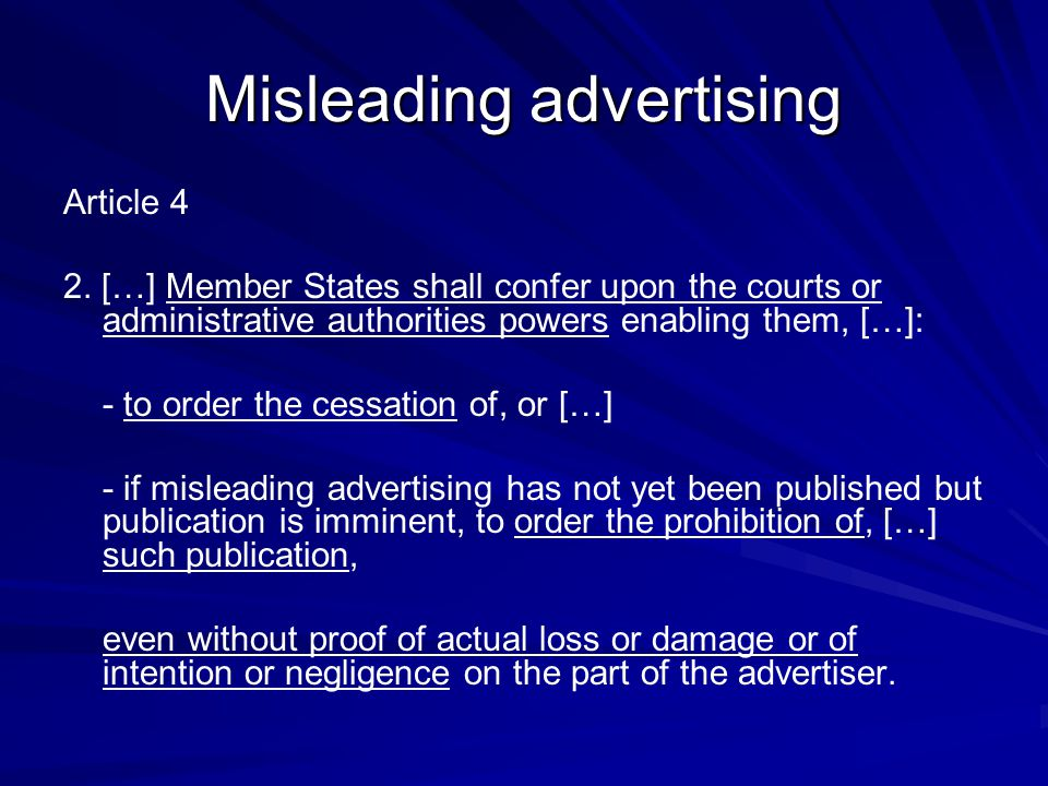 Misleading advertising Article 4 2. […] Member States shall confer upon the courts or administrative authorities powers enabling them, […]: - to order