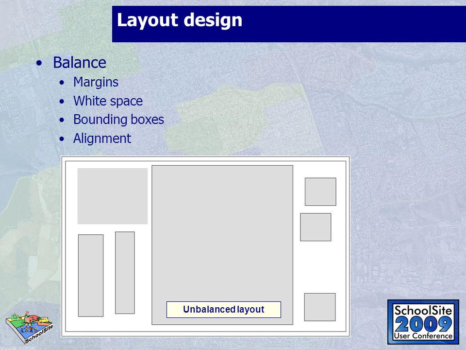 Layout design Balance Margins White space Bounding boxes Alignment Unbalanced layout