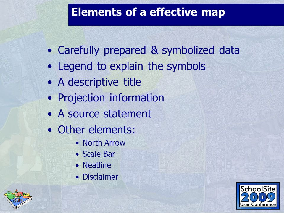 Elements of a effective map Carefully prepared & symbolized data Legend to explain the symbols A descriptive title Projection information A source sta