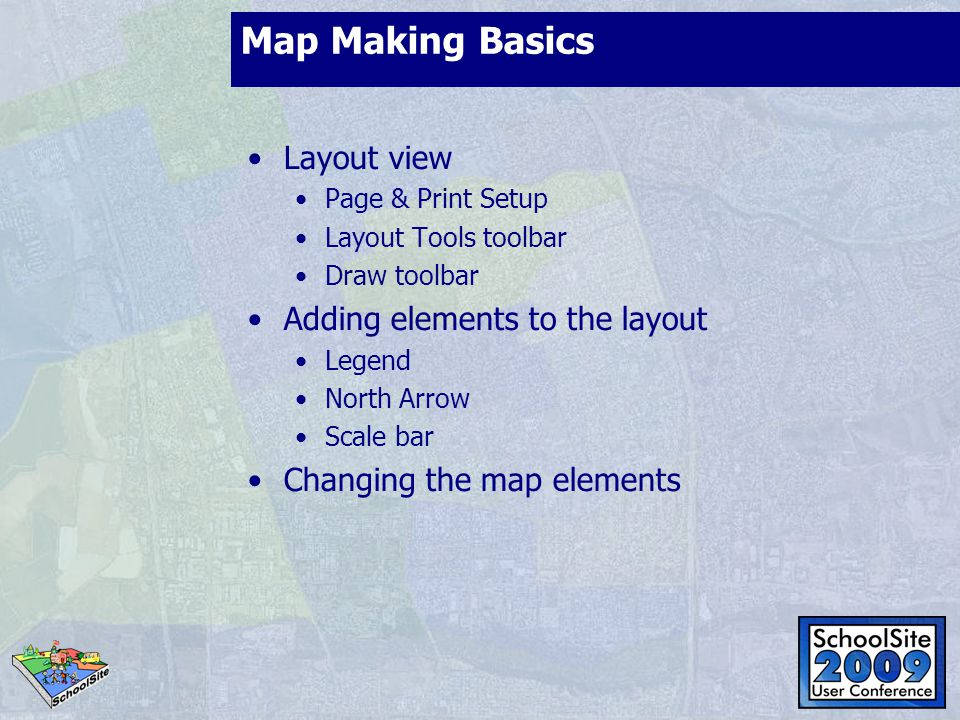 Map Making Basics Layout view Page & Print Setup Layout Tools toolbar Draw toolbar Adding elements to the layout Legend North Arrow Scale bar Changing the map elements