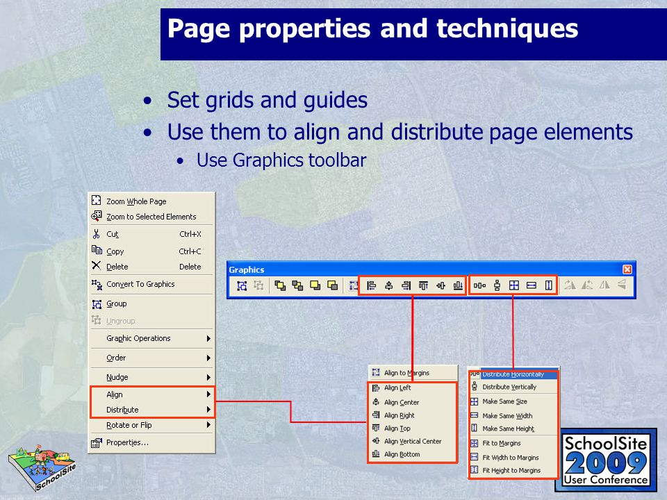 Page properties and techniques Set grids and guides Use them to align and distribute page elements Use Graphics toolbar