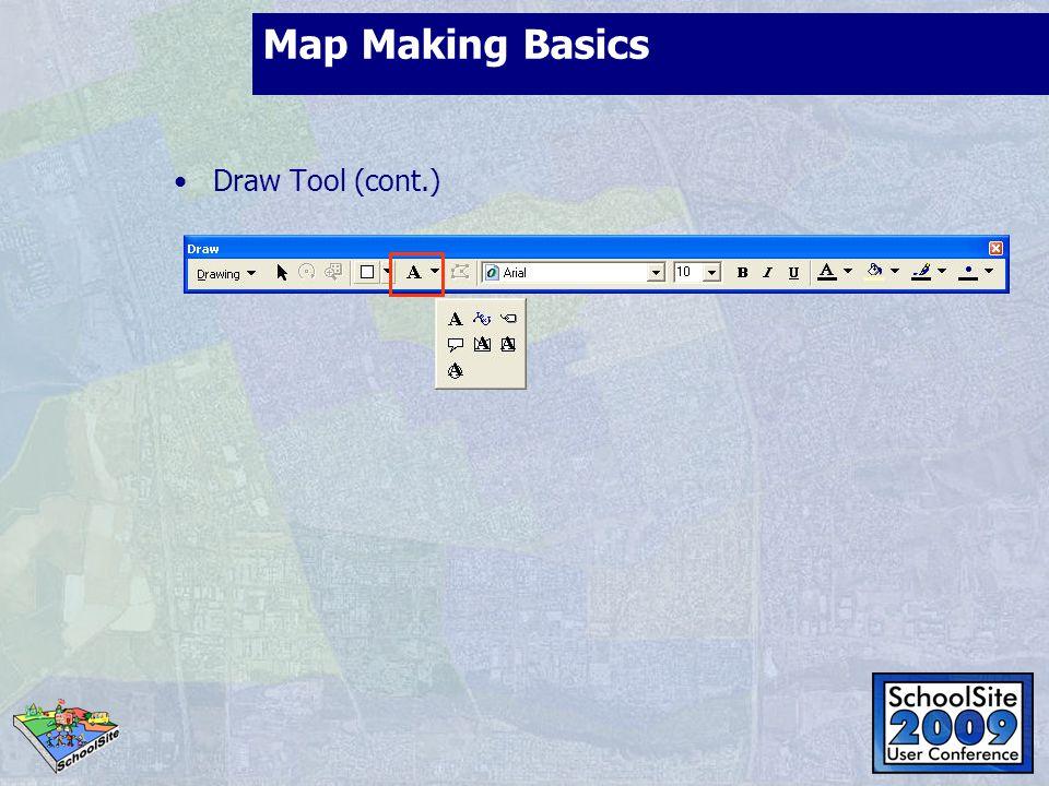 Draw Tool (cont.) Map Making Basics