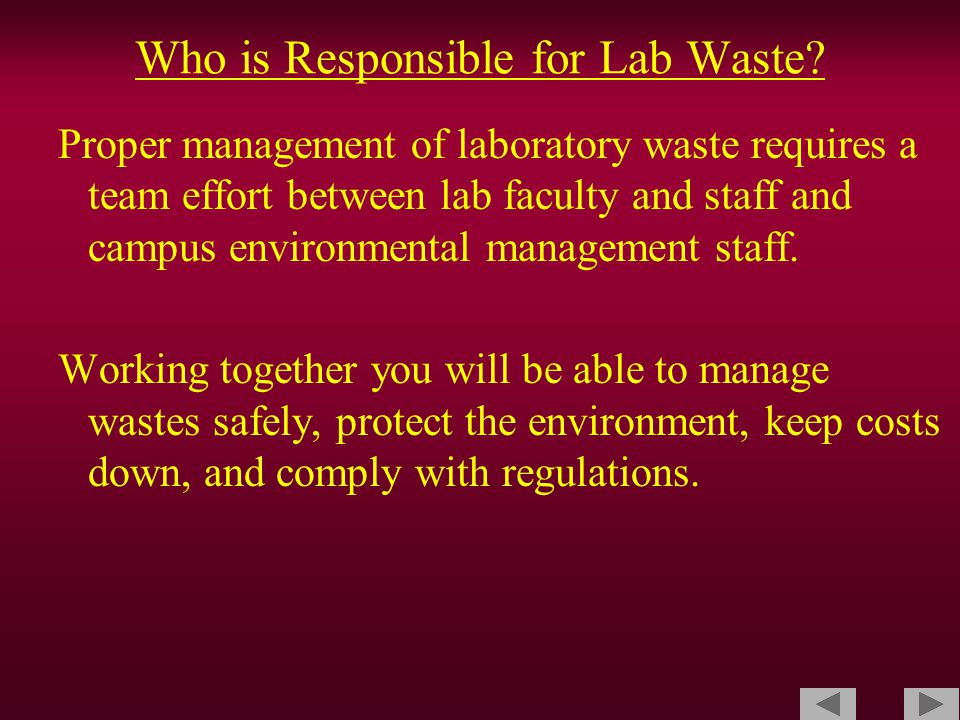NEED A GOOD PHOTO OF EHS INTERACTING W/ LAB STAFF Who is Responsible for Lab Waste.