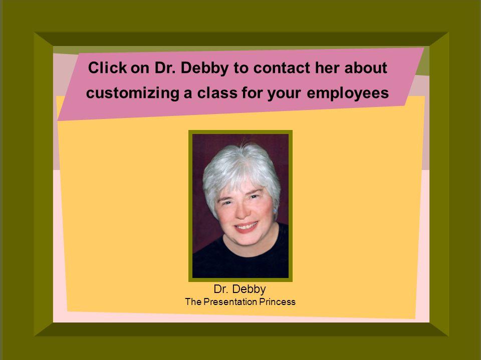 © 2006 Deborah Gilden Click on Dr.