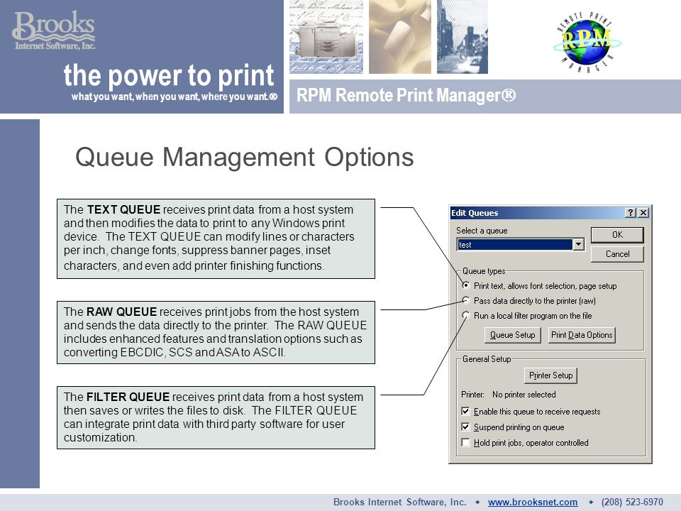 Queue Management Options the power to print what you want, when you want, where you want.