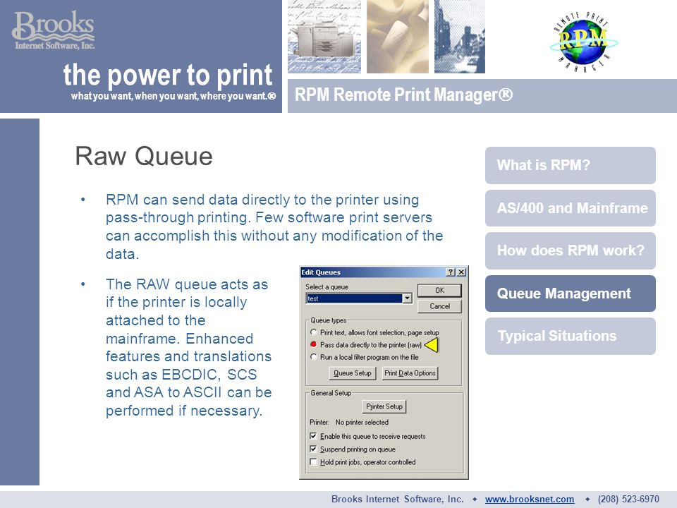 RPM can send data directly to the printer using pass-through printing.