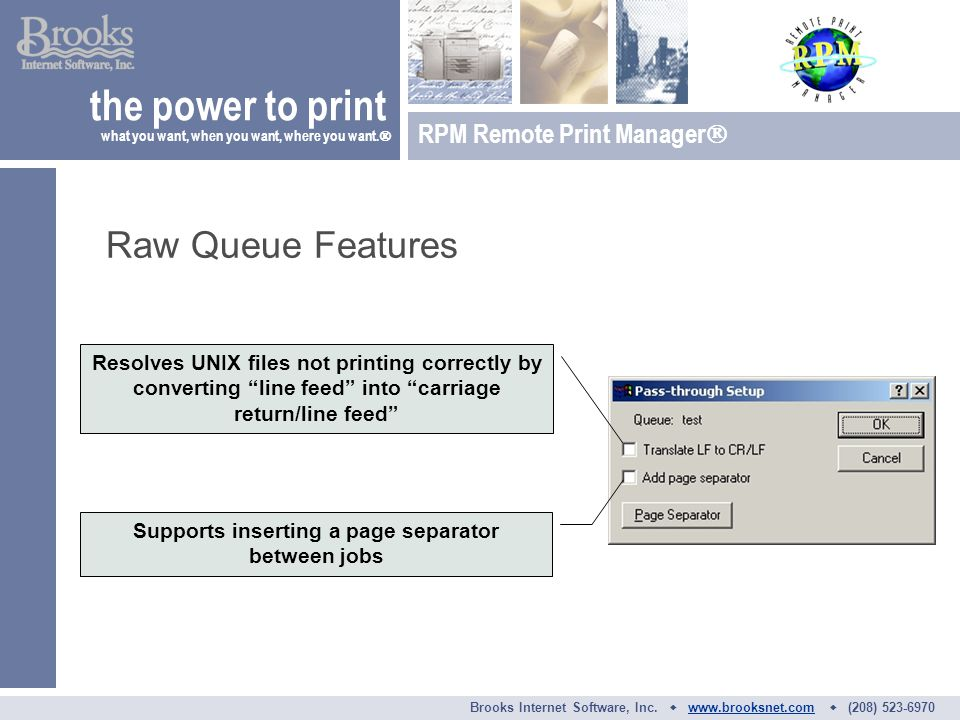 Raw Queue Features the power to print what you want, when you want, where you want.