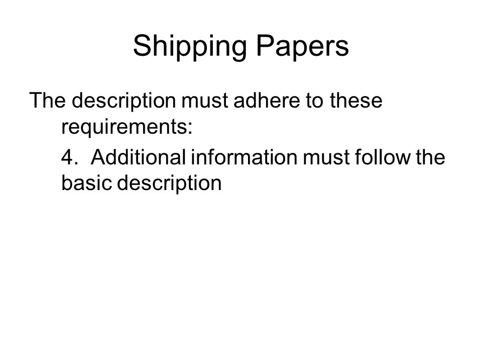 Shipping Papers The description must adhere to these requirements: 4.