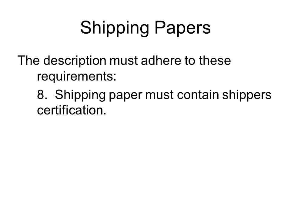 Shipping Papers The description must adhere to these requirements: 8.