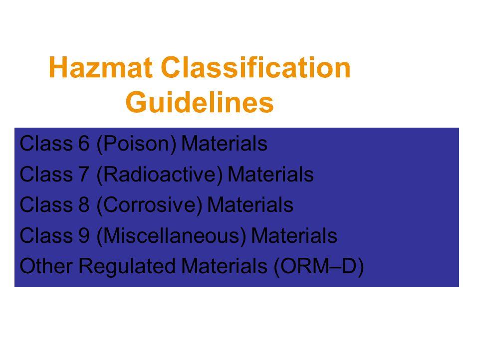 Hazmat Classification Guidelines Class 6 (Poison) Materials Class 7 (Radioactive) Materials Class 8 (Corrosive) Materials Class 9 (Miscellaneous) Mate