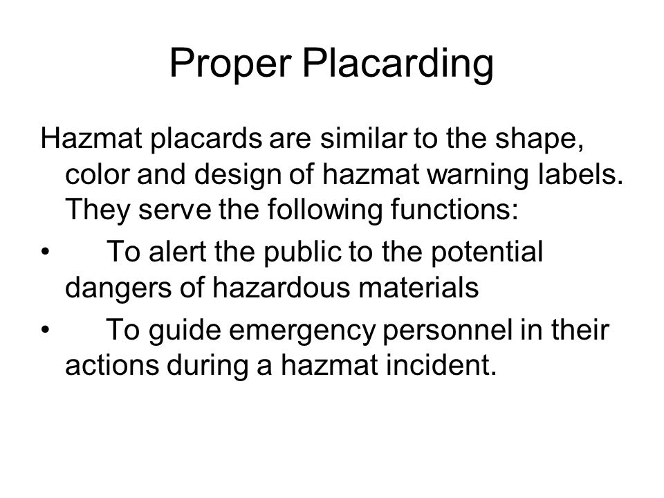 Proper Placarding Hazmat placards are similar to the shape, color and design of hazmat warning labels.