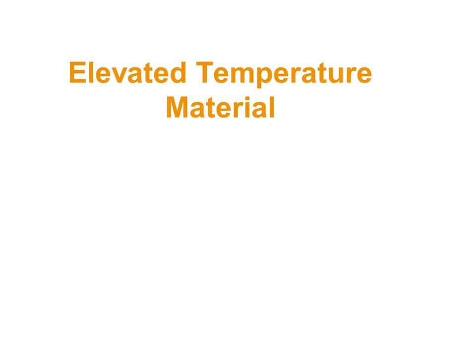 Elevated Temperature Material