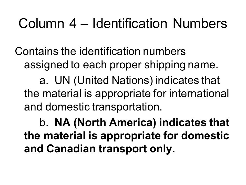 Column 4 – Identification Numbers Contains the identification numbers assigned to each proper shipping name.