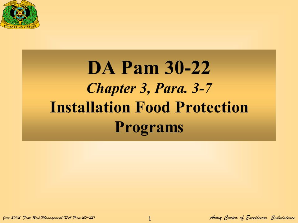 Army Center of Excellence, Subsistence June 2003Food Risk Management (DA Pam 30-22) 1 DA Pam 30-22 Chapter 3, Para.