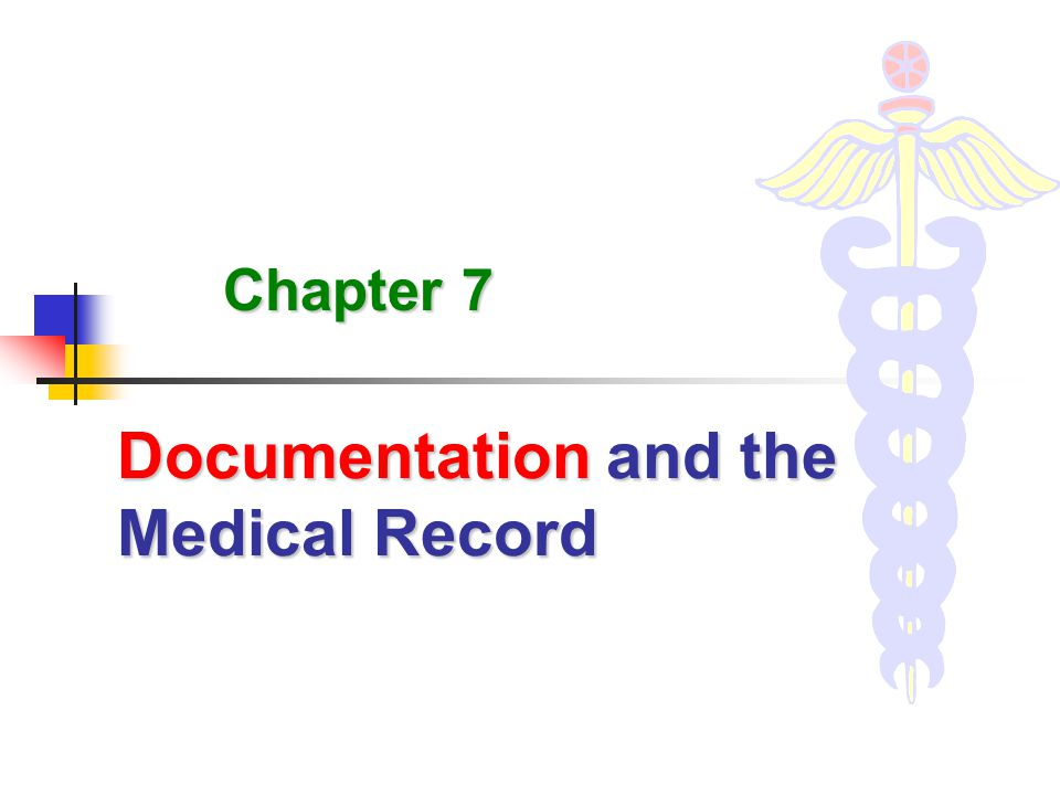 Documentation and the Medical Record Chapter 7
