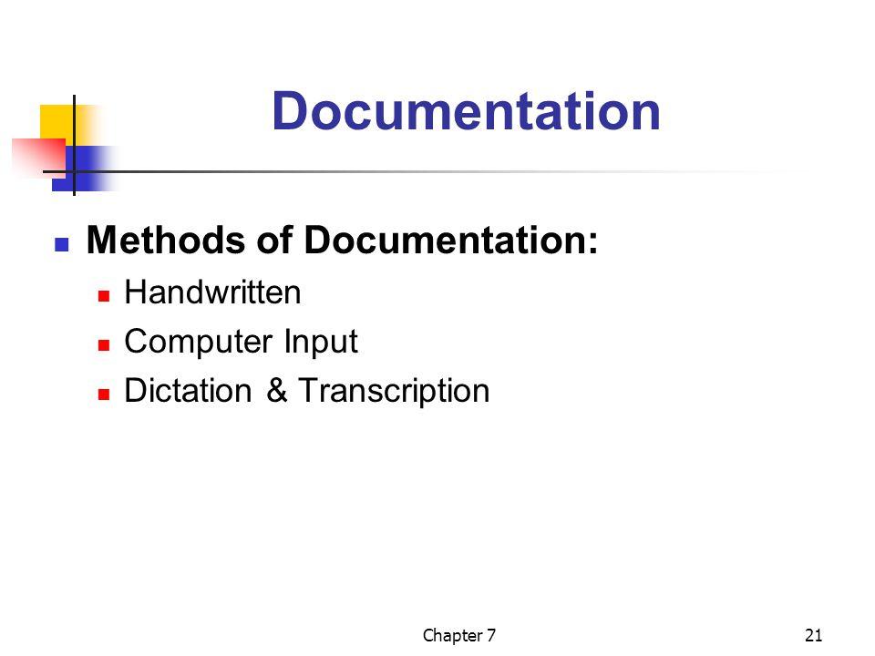 Chapter 721 Documentation Methods of Documentation: Handwritten Computer Input Dictation & Transcription
