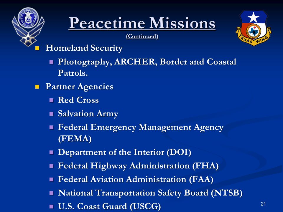 21 Peacetime Missions (Continued) Homeland Security Homeland Security Photography, ARCHER, Border and Coastal Patrols.