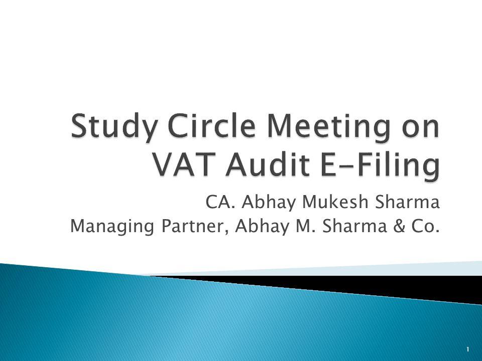 CA. Abhay Mukesh Sharma Managing Partner, Abhay M. Sharma & Co. 1