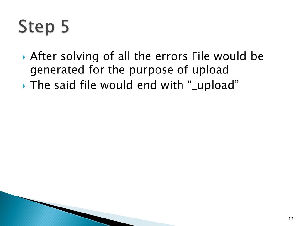  After solving of all the errors File would be generated for the purpose of upload  The said file would end with _upload 15