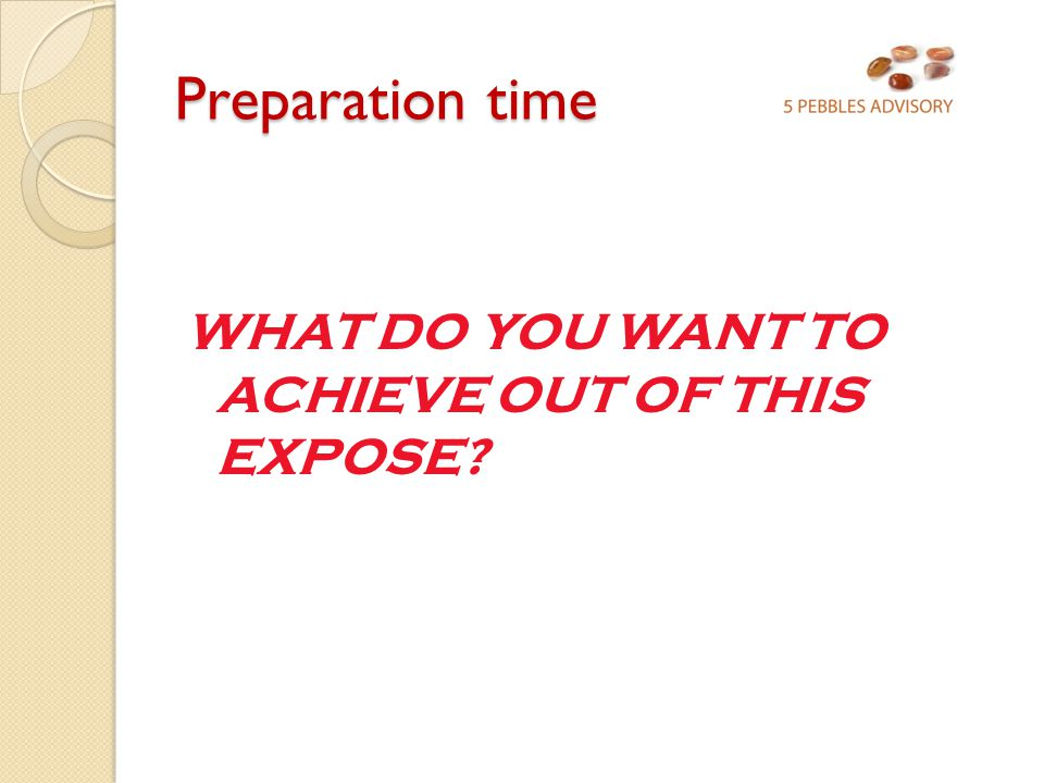 Preparation time Product : Know your product Benefits : outline the benefits of product according to customer needs Target Market: structure your presentation according to level of people attending.