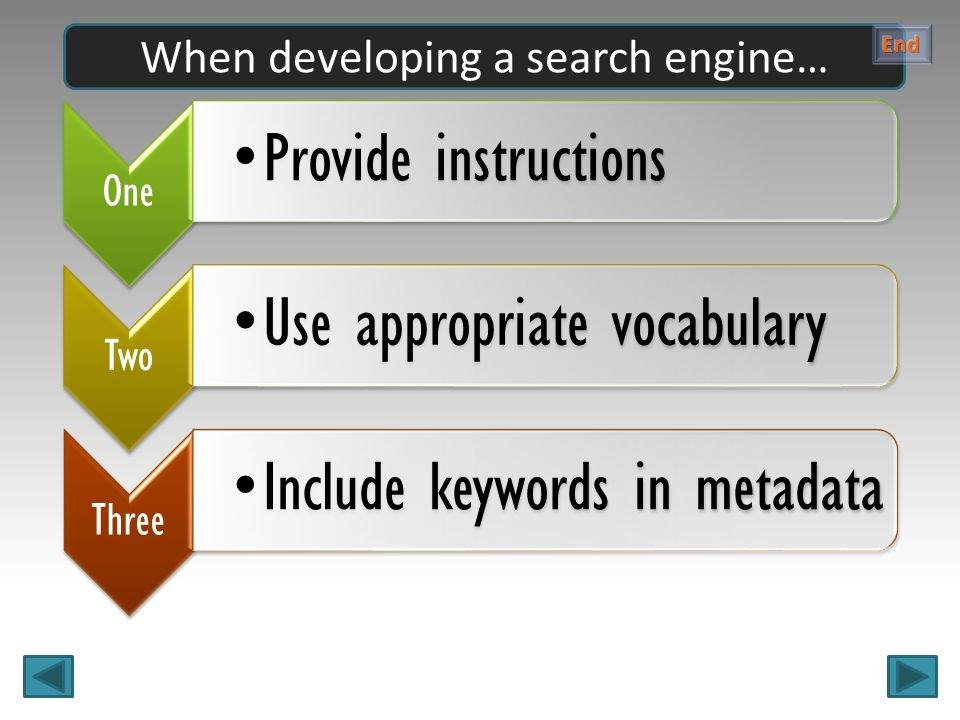 One Provide instructions Two Use appropriate vocabulary Three Include keywords in metadata When developing a search engine…