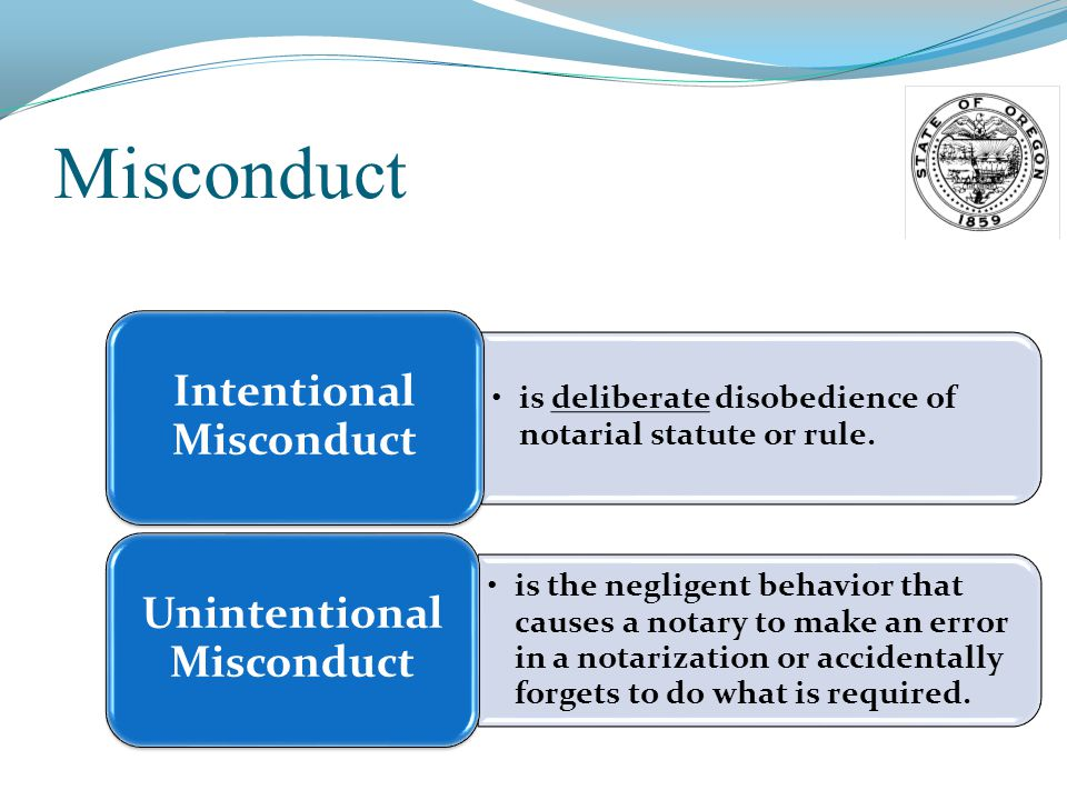 Misconduct is deliberate disobedience of notarial statute or rule.