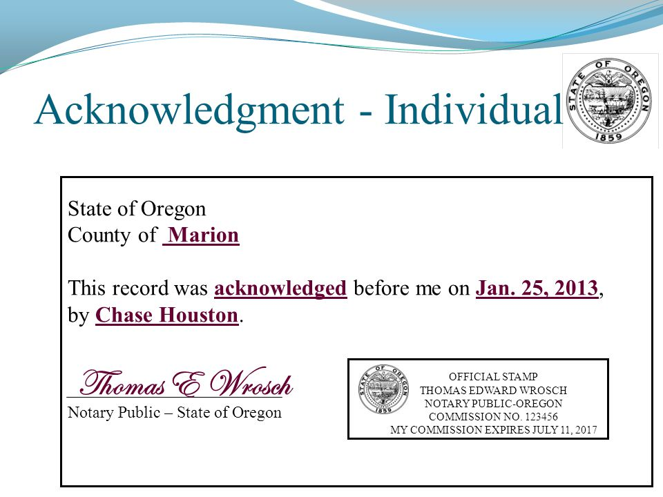 Acknowledgment - Individual State of Oregon County of Marion This record was acknowledged before me on Jan.