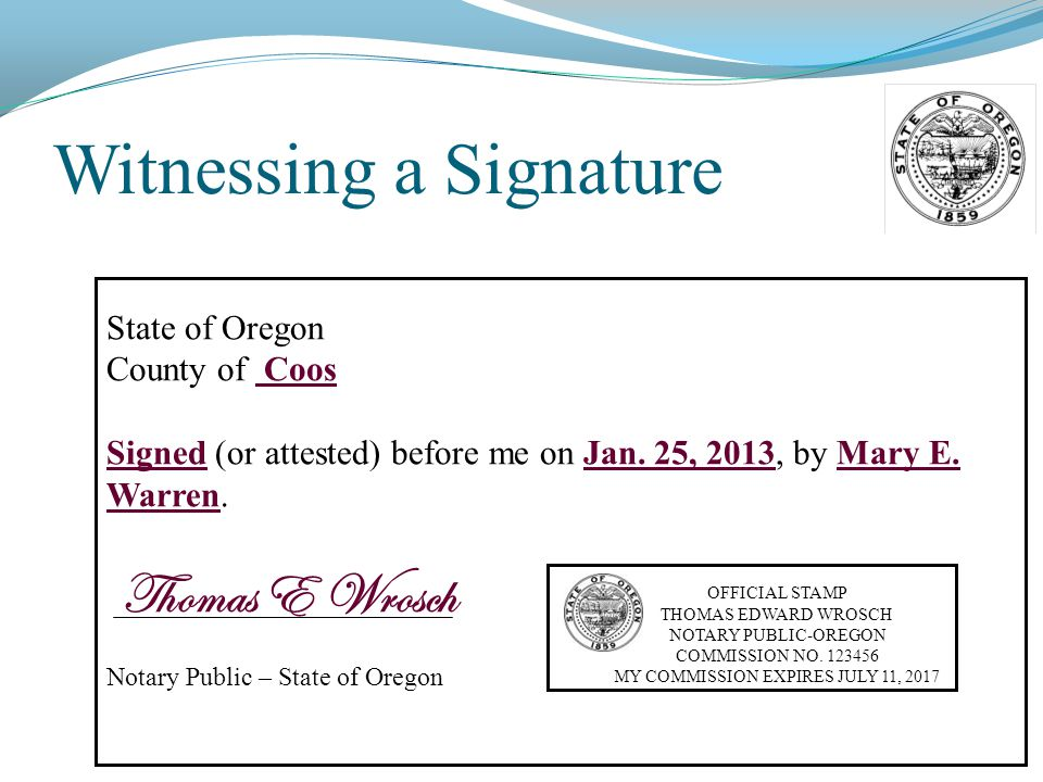 Witnessing a Signature State of Oregon County of Coos Signed (or attested) before me on Jan.