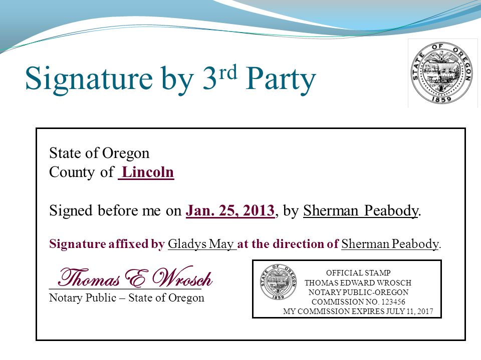 Signature by 3 rd Party State of Oregon County of Lincoln Signed before me on Jan.