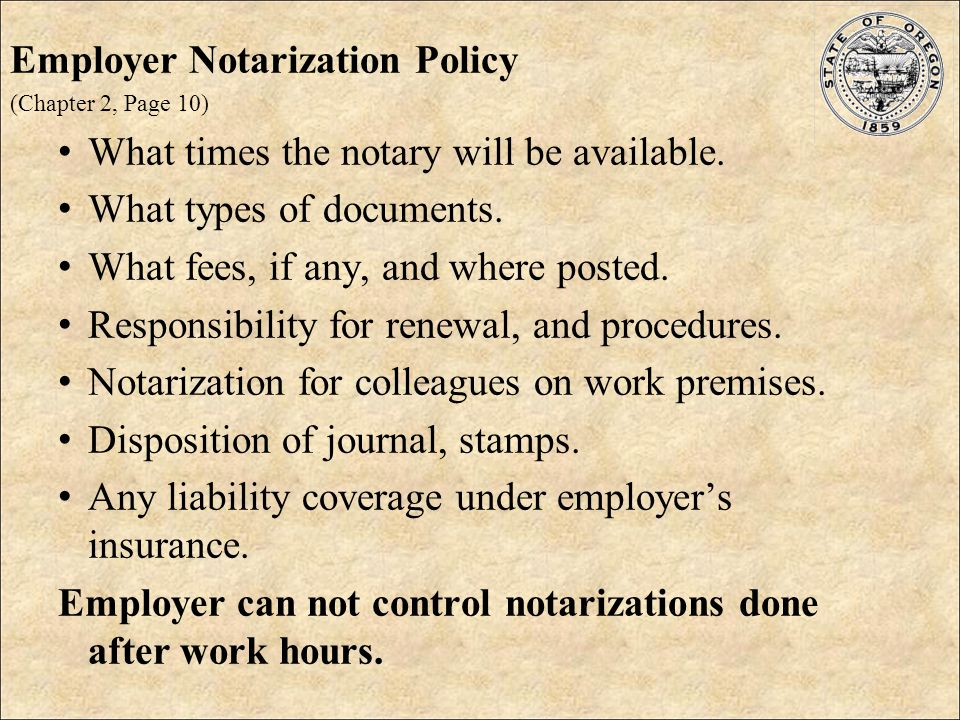 Notary Public ≠ Notario Publico  An Oregon Notary Public may Take acknowledgements Administer oaths Witness signatures Certify copies of documents not recordable in the public records Verify the signer's willingness, competence and identity.
