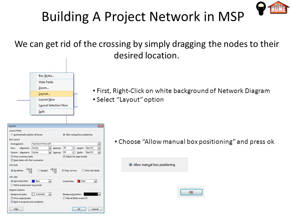 Building A Project Network in MSP We can get rid of the crossing by simply dragging the nodes to their desired location.