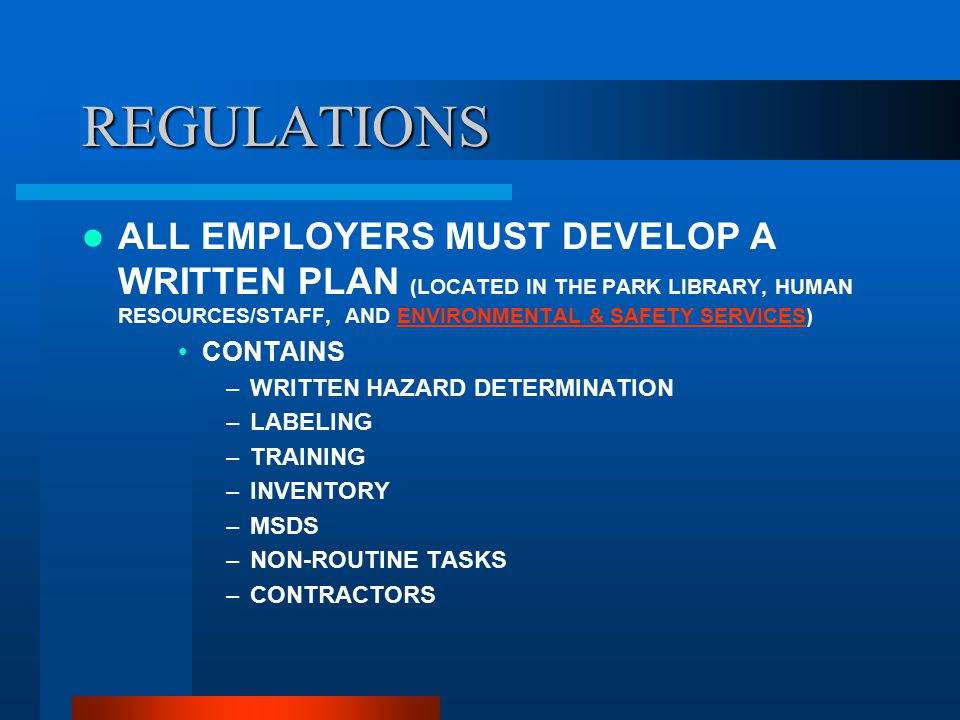 REGULATIONS The regulations state that all employees that work with hazardous chemicals be trained on those chemicals.