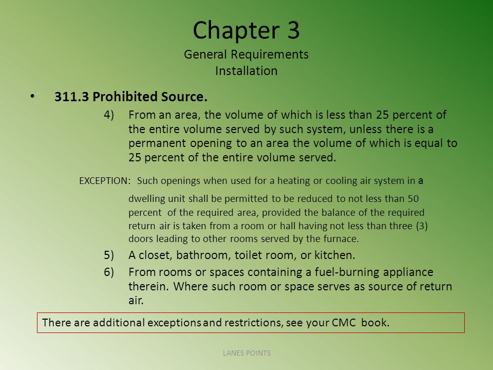 Chapter 3 General Requirements Installation 311.3 Prohibited Source. 4)From an area, the volume of which is less than 25 percent of the entire volume
