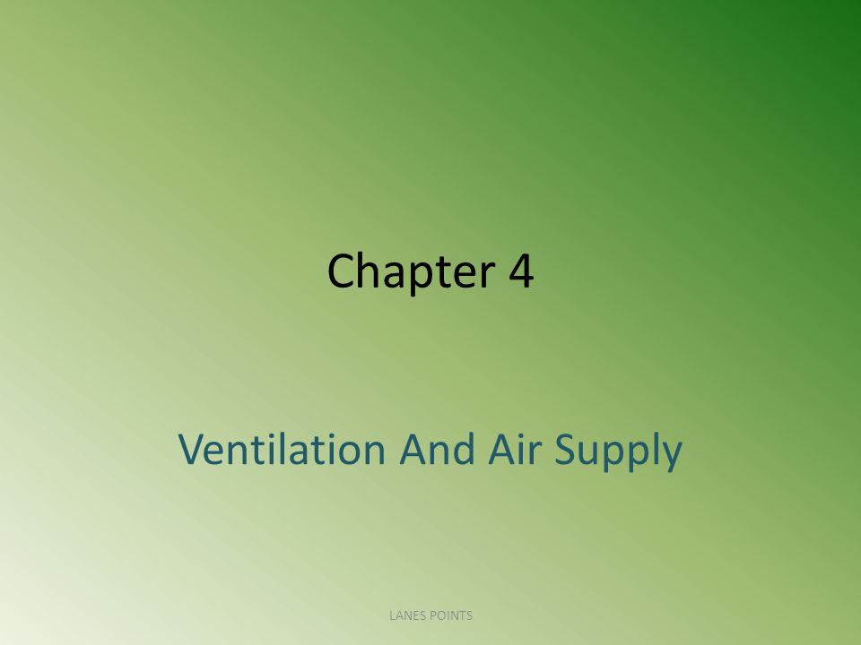 Chapter 4 Ventilation And Air Supply LANES POINTS