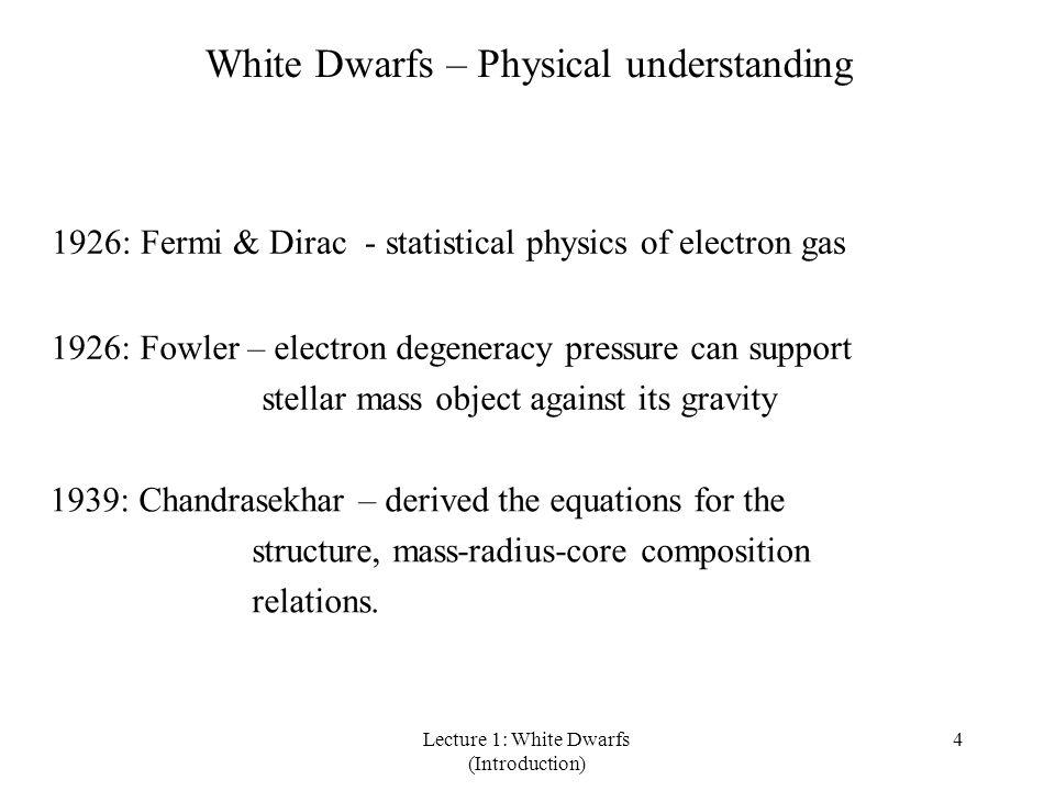 Lecture 1: White Dwarfs (Introduction) 5 Degenerate gas