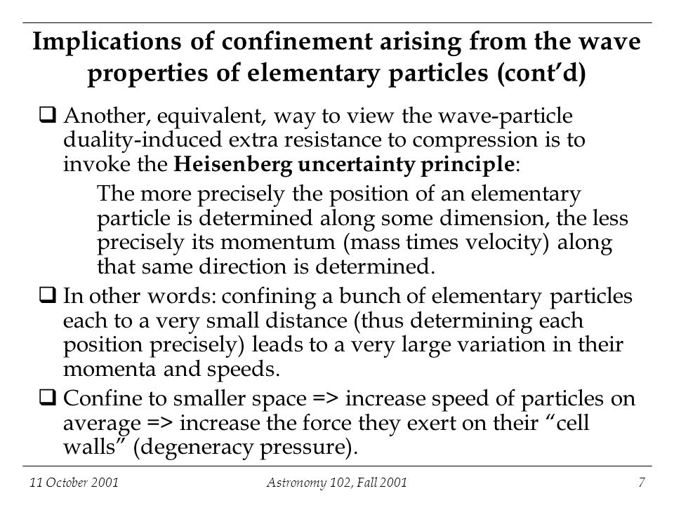11 October 2001Astronomy 102, Fall 20017 Implications of confinement arising from the wave properties of elementary particles (cont'd)  Another, equi