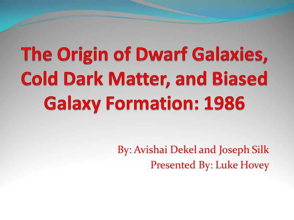 By: Avishai Dekel and Joseph Silk Presented By: Luke Hovey