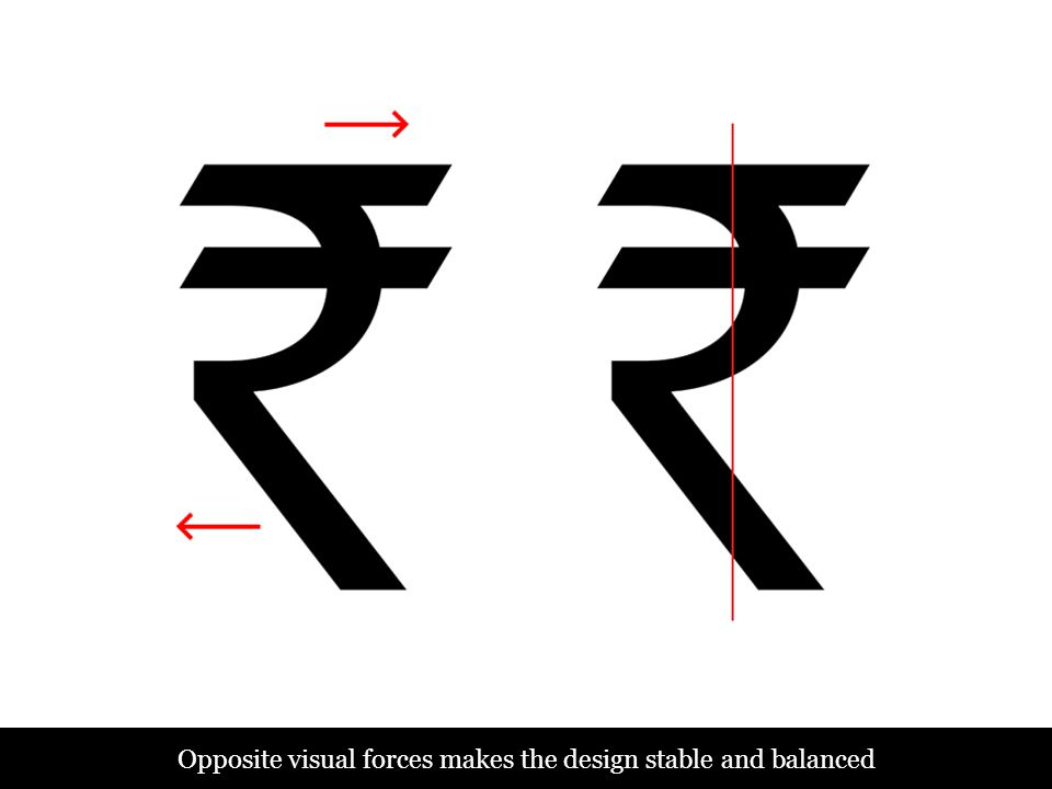 Opposite visual forces makes the design stable and balanced