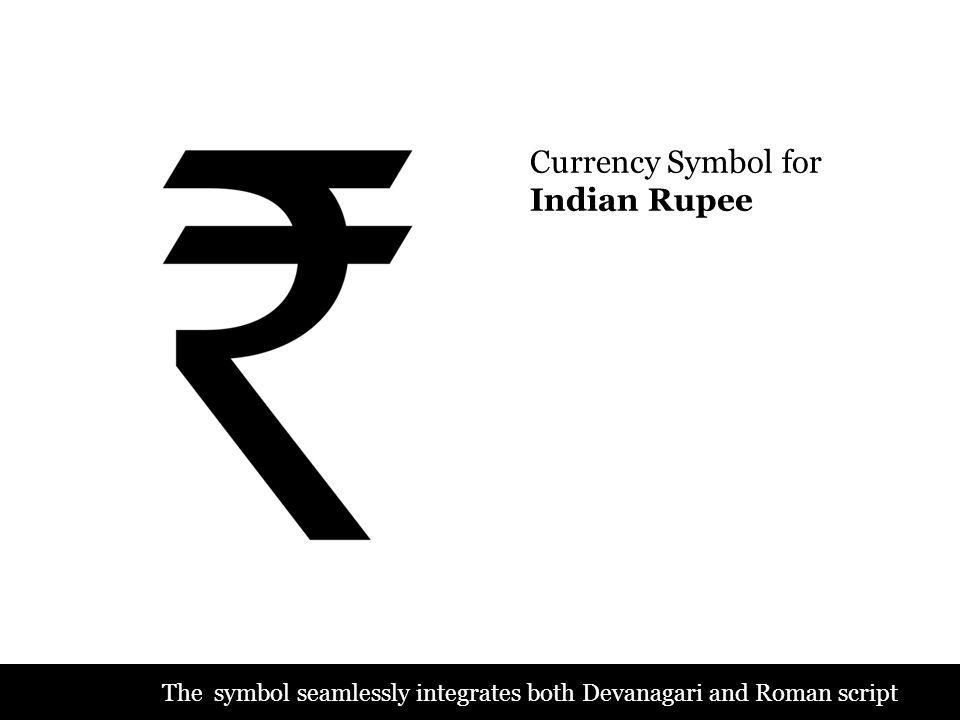 Currency Symbol for Indian Rupee The symbol seamlessly integrates both Devanagari and Roman script